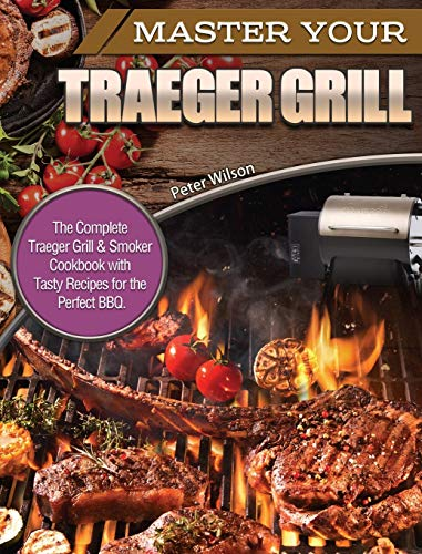 in budget affordable Master the Traeger Grill:…