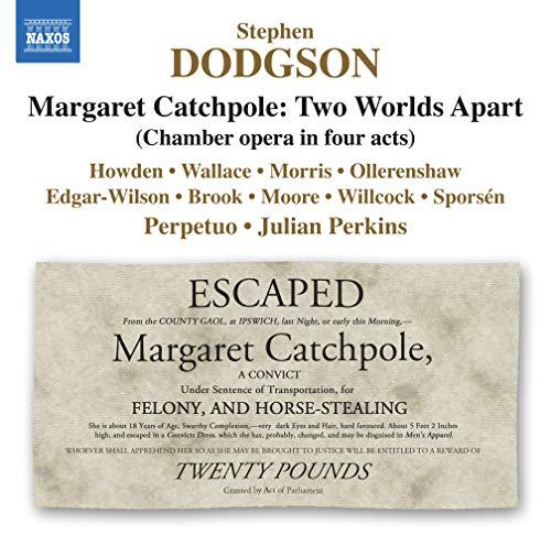 ドッジソン: 室内オペラ《マーガレット・キャッチポール- 離れた2つの世界》