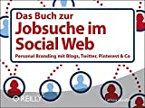 Das Buch zur Jobsuche im Social Web: Personal Branding mit Blogs, Twitter, Pinterest & Co. - Larissa Vassilian
