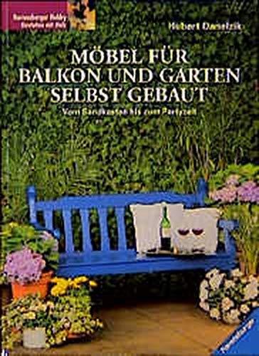 Möbel für Balkon und Garten selbst gebaut: Vom Sandkasten bis zum Partyzelt