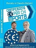Certificazione CE per chi importa. indicazioni essenziali per gli importatori da extra UE...