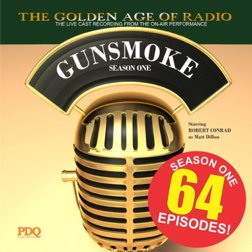 Gunsmoke, Season 1                   By:                                                                                                                                 PDQ Audioworks                               Narrated by:                                                                                                                                 William Conrad                      Length: 31 hrs and 36 mins     123 ratings     Overall 4.6