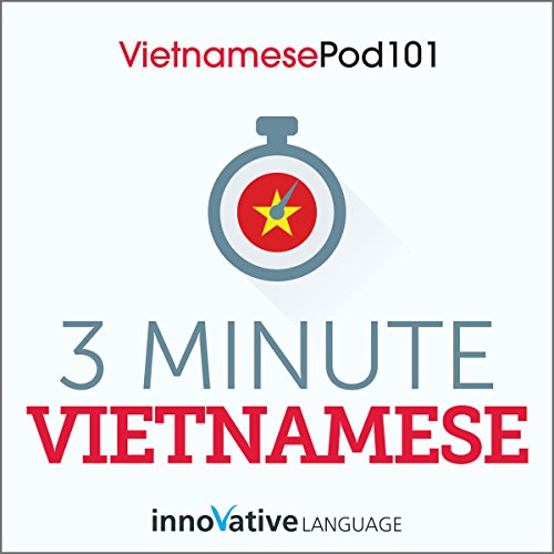 3-Minute Vietnamese - 25 Lesson Series Audiobook                   By:                                                                                                                                 Innovative Language Learning LLC                               Narrated by:                                                                                                                                 Innovative Language Learning LLC                      Length: 2 hrs and 12 mins     Not rated yet     Overall 0.0