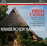 Frisia Cantat - Folk Songs & Dances from Lower Saxony