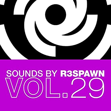 Sounds by R3SPAWN, Vol. 29
