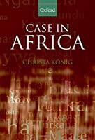 Case in Africa (Oxford Linguistics)