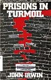Prisons in Turmoil