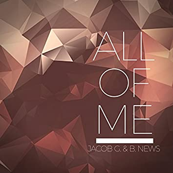 All of Me (feat. B. News)