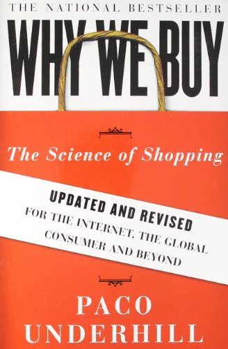 Why We Buy: The Science of Shopping--Updated and Revised...