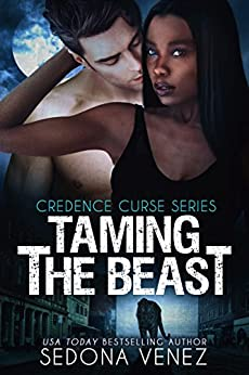 Taming the Beast: A Shifter Paranormal Romance (Credence Curse Book 2) by [Sedona Venez]
