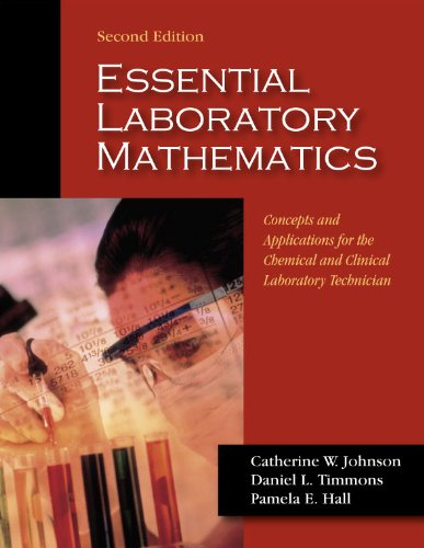Compare Textbook Prices for Essential Laboratory Mathematics: Concepts & Applications for the Chemical & Clinical Laboratory 2 Edition ISBN 9781577666608 by Catherine W. Johnson