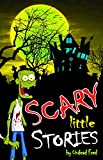 Image: Scary Little Stories: Light-Hearted Spooky Short Stories!, by Undead Fred (Author). Publication Date: March 27, 2017