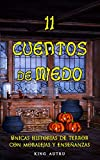 11 CUENTOS DE MIEDO: Cuentos cortos sobre valores / Libros de terror / Libros de misterio para niños / Libros de miedo / Cuentos para reflexionar / Cuentos ... ser escuchados / Cuentos para valientes