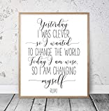 8 x 12 Inch Frame Wood Sign, Yesterday I Was Clever so I Wanted to Change the World Rumi Poem Rumi Quote Literature Prints Inspirational Quotes Motivational Prints Wood Pallet Design Wall Art Sign Plaque with Frame wooden sign