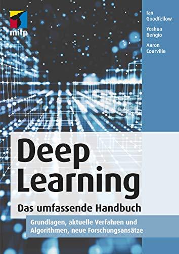 Deep Learning. Das umfassende Handbuch: Grundlagen, aktuelle Verfahren und Algorithmen, neue Forschungsansätze (mitp Professional)