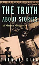 The Truth About Stories: A Native Narrative (Indigenous Americas)