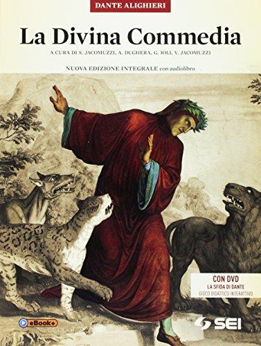 La Divina Commedia. Ediz. integrale. Con audiolibro. Con e-book. Con espansione online. Con DVD-ROM: La sfida di Dante by Dante Alighieri