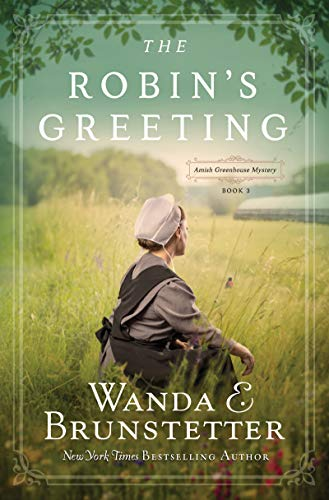 Compare Textbook Prices for The Robin's Greeting: Amish Greenhouse Mystery #3 Volume 3  ISBN 9781643524795 by Brunstetter, Wanda E.