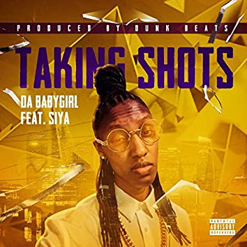 Taking Shots (feat. Siya)