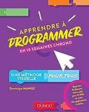 Apprendre à programmer en 10 semaines chrono - Une méthode visuelle pour tous: Une...