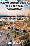 Conversational Arabic Quick and Easy: Tunisian Arabic Dialect, Tunisia, Tunis, Travel to Tunisia, Tunisia Travel Guide, Djerba