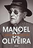 Manoel de Oliveira – O Homem da Máquina de Filmar (Portuguese Edition)