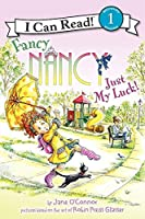 Fancy Nancy: Just My Luck! (I Can Read Level 1)