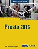 Presto 2016 (Manuales Imprescindibles)
