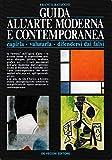 Guida all'arte moderna e contemporanea