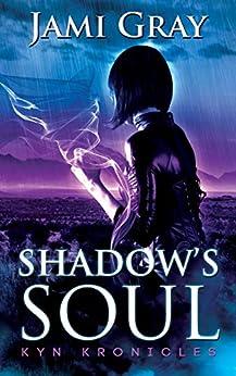 Shadow's Soul: Kyn Kronicles Book 2 by [Jami Gray]