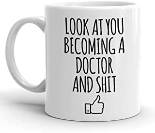 Look At You Becoming A Doctor And Shit, Doctor Graduation Gifts - Doctoral Congratulations - Gifts for Med School Graduates or Medical Residency, Grad Students Graduating from a University PHD Program