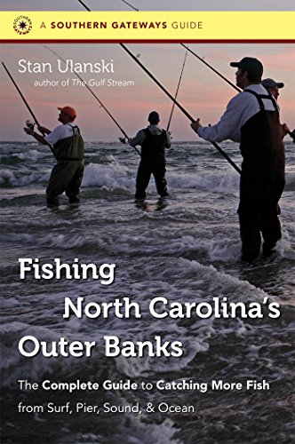 Fishing North Carolina's Outer Banks: The Complete Guide to Catching More Fish from Surf, Pier, Sound, and Ocean (Southern Gateways Guides) (English Edition)