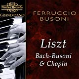 Grand Piano - Busoni spielt Werke von Liszt, Bach-Busoni, Chopin