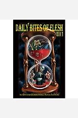 Daily Bites of Flesh 2011: 365 Days of Horrifying Flash Fiction Kindle Edition