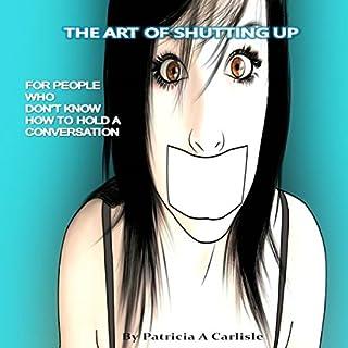 The Art of Shutting Up cover art