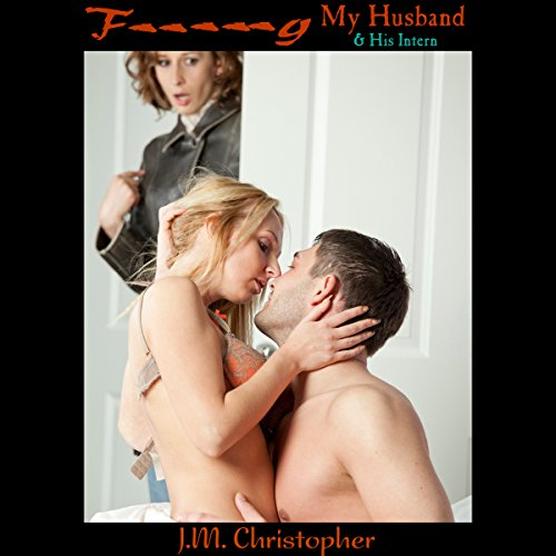 F--king My Husband & His Intern audiobook cover art