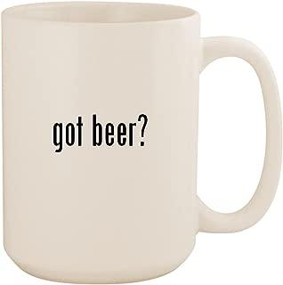 got beer? - White 15oz Ceramic Coffee Mug Cup