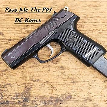 Pass Me The P95 (DC Koma)
