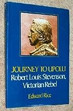 Journey to Upolu;: Robert Louis Stevenson, Victorian rebel
