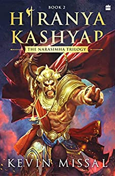 Hiranyakashyap: The Narasimha Trilogy Book 2 by [Kevin Missal]