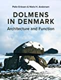 Dolmens in Denmark: Architecture and Function (Jutland Archaeological Society Publications)