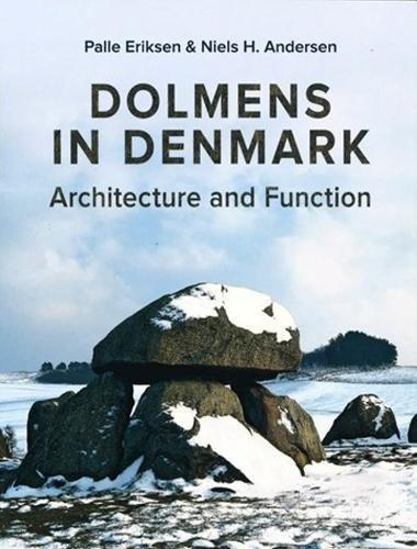 Dolmens in Denmark: Architecture and Function (Jysk Arkaeologisk Selskabs Skrifter)