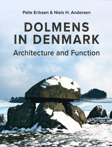 Dolmens in Denmark: Architecture and Function (Jysk Arkaeologisk Selskabs Skrifter)