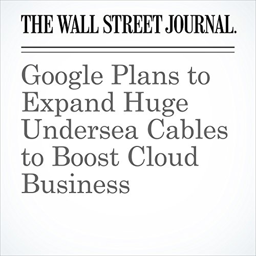 Google Plans to Expand Huge Undersea Cables to Boost Cloud Business copertina