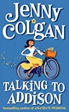 Talking to Addison by Colgan, Jenny (2011) Paperback