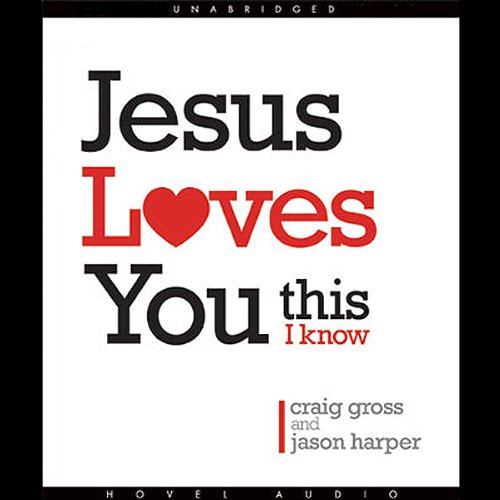 Jesus Loves You...This I Know audiobook cover art