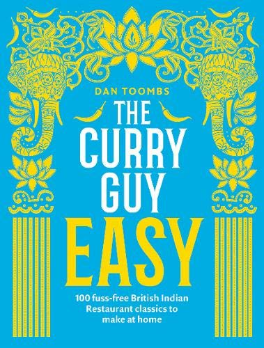 Download The Curry Guy Easy: 100 Fuss-free British Indian Restaurant Classics To Make At Home 