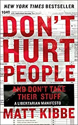 Don't Hurt People by Matt Kibbe