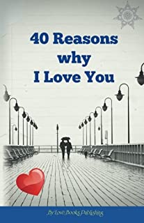 40 Reasons Why I Love You