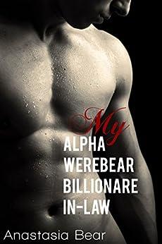 My Alpha Billionare Werebear In Law by [Anastasia Bear]
